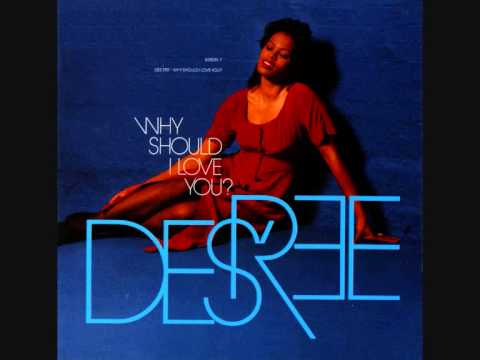 Des'ree - Why Should I Love You