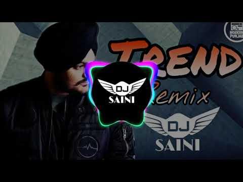 Trend - sidhu moosewala - dhol remix - by dj saini - latest punjabi songs 2018