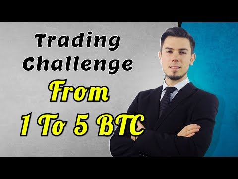 Bitcoin Trading Challenge - From 1 To 5 BTC