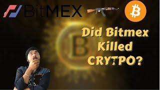 Did Bitmex Killed Crypto??