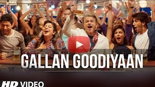 Gallan Goodiyaan Full Song Dil Dhadakne Do