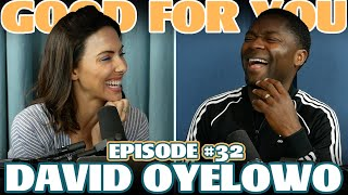 Ep #32: DAVID OYELOWO | Good For You Podcast with Whitney Cummings