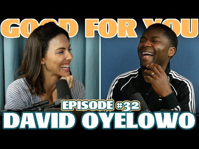 Ep #32\: DAVID OYELOWO | Good For You Podcast with Whitney Cummings
