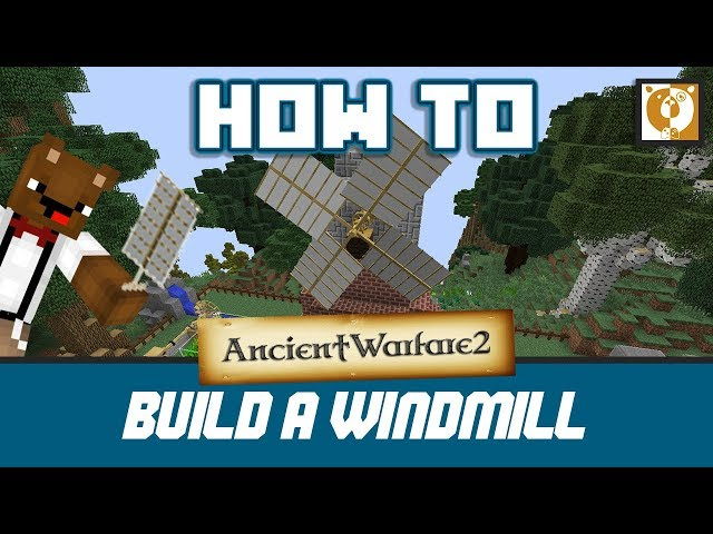 How to build a windmill- Ancient Warfare 2 [Minecraft 1.7.10] - Bear Games How To