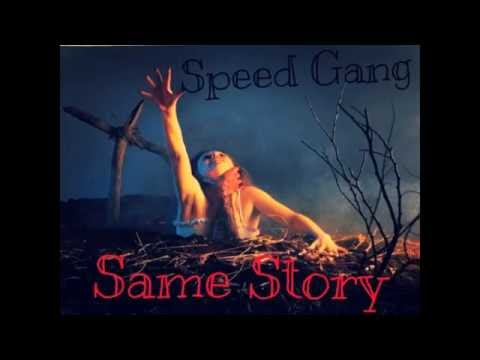SPEED GANG - SAME STORY (NEW 2017 LYRICS)
