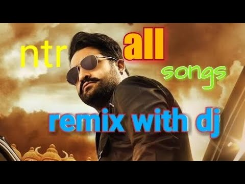 NTR All songs remix with dj 2018