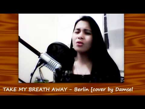 TAKE MY BREATH AWAY - Berlin [Instrumental/Karaoke cover] by Damsel Dee