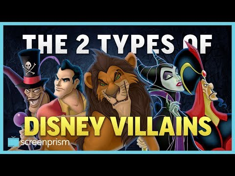 The Two Types of Disney Villains