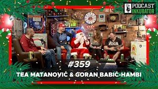 Podcast Inkubator #359 - Goran Babić-Hambi & Tea Matanović