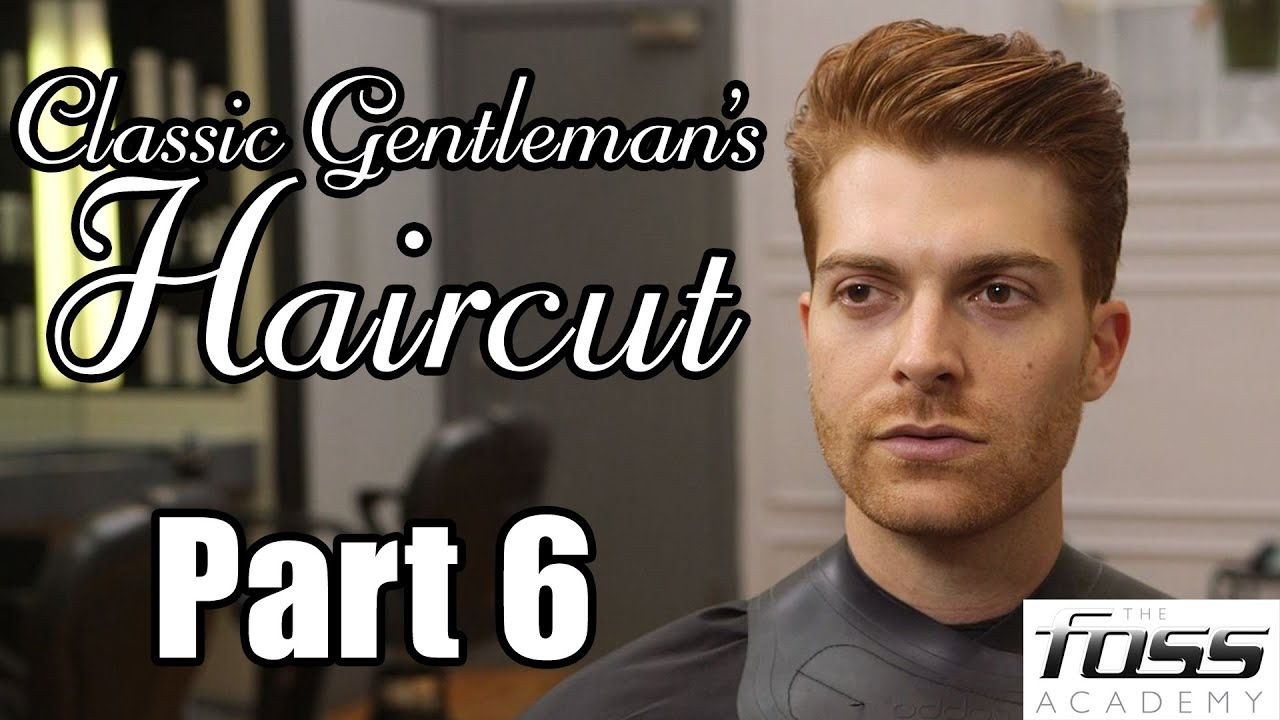 How To Cut A Classic Gentlemans Haircut Part 6 The Mayfair Barber