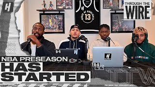 The NBA Preseason Is Hype | Through The Wire Podcast