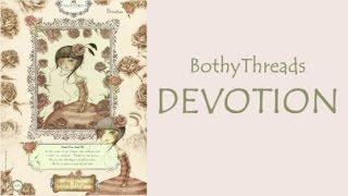 Вышивка крестом: Bothy Threads. Devotion. 2 лист + изнанка