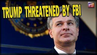 FBI Director THREATENED Trump!