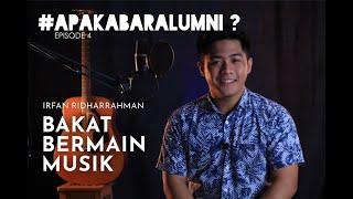 Bakat Bermain Musik | Apa Kabar Alumni? S01E04 - Irfan Ridharrahman