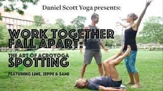 Work Together, Fall Apart: The Art Of AcroYoga Spotting
