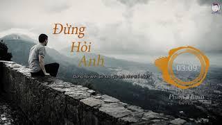 Đừng Hỏi Anh || PhamThuan || (Cover) || Lyrics || Nhạc Buồn