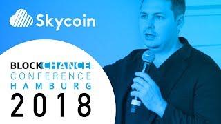 Skycoin Keynote | BlockChance Conference 2018