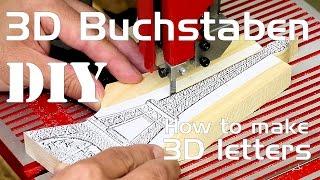 Buchstaben selber bauen machen herstellen basteln DIY 3D Holz Deko | How to make letters - Bandsaw