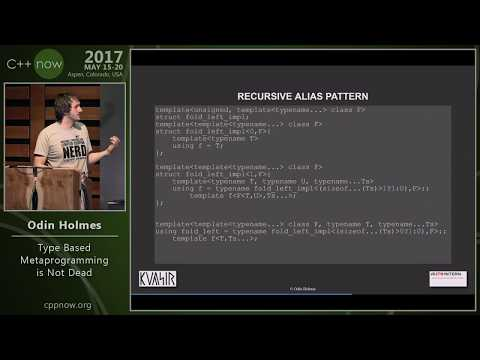 "C++Now 2017: Odin Holmes ""Type Based Template Metaprogramming is Not Dead"""