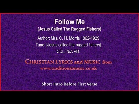 Follow Me(Jesus Called The Rugged Fishers) - Hymn Lyrics & Music
