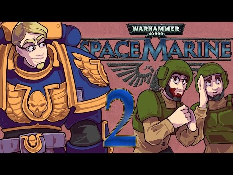 ETA Plays! Space Marine Ep. 002 - Furrier Transformations