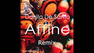 Danilo De Santo - Affine (Toru S. & B.F. Remix)