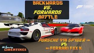 Forza 6 - BACKWARDS VS. FORWARDS BATTLE - Porsche 918 Spyder vs. Ferrari FXX K (Live Commentary)