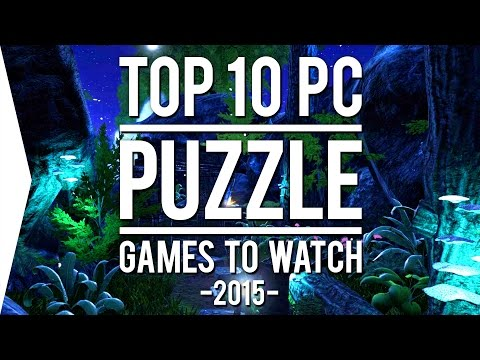 Top 10 PC ►PUZZLE◄ Games to Watch in 2015!