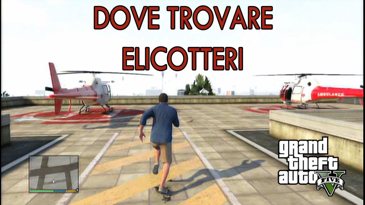 Gta V Elicottero Trucco : Gta v dove trovare elicotteri cocor youtube