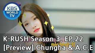 KBS World Idol Show K-RUSH Season3 - Ep.22 Chungha & A.C.E [Preview]