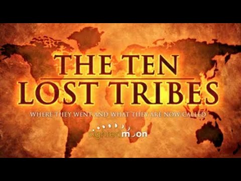 HD The Ten Lost Tribes of Israel  Where They Went, What They Are Now Called Part 1 + 2