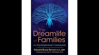 The Dream Life of Families - Edward Bynum Ph. D.