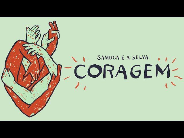 Samuca e a Selva - Coragem (Official Music Video)