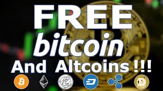 How to Get Free Bitcoin and Altcoins!!!
