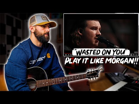 """How To Play """"Wasted On You"""" Like Morgan Wallen"""