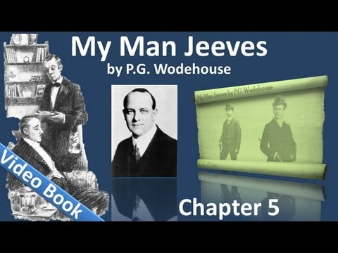 Chapter 05 - My Man Jeeves by P. G. Wodehouse - Helping Freddie