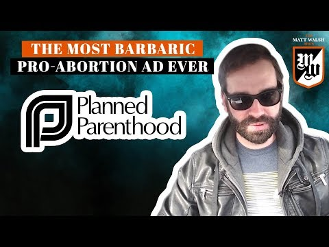The Most Barbaric Pro-Abortion Ad Of All Time | The Matt Walsh Show Ep. 141