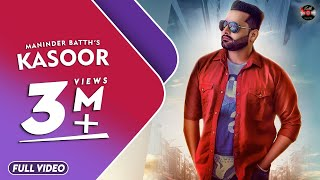 Kasoor (Full Video) - Maninder Batth | Latest Punjabi Songs 2019  - New Punjabi Song 2019