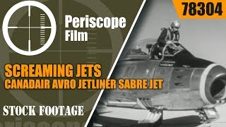 SCREAMING JETS  CANADAIR  AVRO JETLINER  SABRE JET CF-100 CANUCK 78304