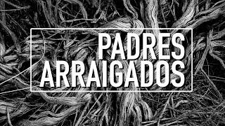 Padres arraigados - Iglesia La Gloria De Dios Internacional