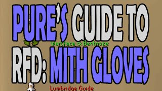 [OSRS] Pure's Guide to Mith Gloves - A Walkthrough of RFD up to Mithril Gloves on RuneScape