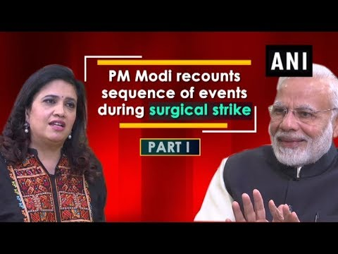 PM Modi recounts sequence of events during surgical strike - (P1) - #ANI News Mp3