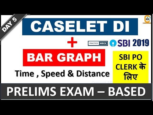 Caselet DI + Bar Graph Based on Speed Distance (SBI PO , CLERK Prelims) Day 5 By Practice Mock