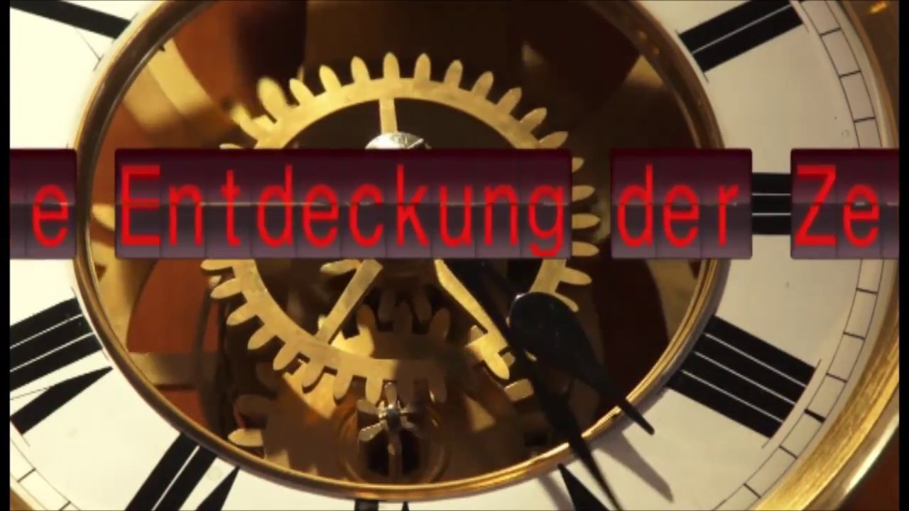 DIE ENTDECKUNG DER ZEIT - YouTube