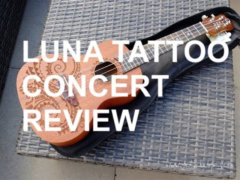 Got A Ukulele Reviews - Luna Tattoo Concert Uke