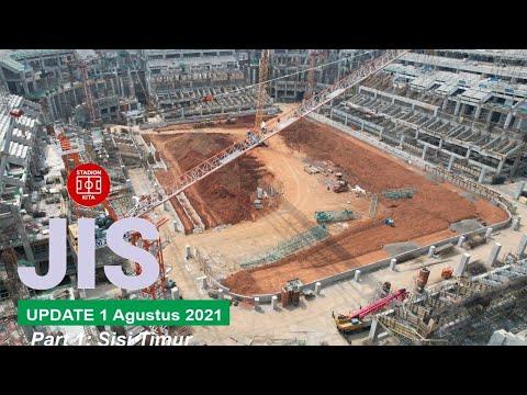 Melihat Progres Jakarta International Stadium (JIS)   Update 1 Agustus 2021