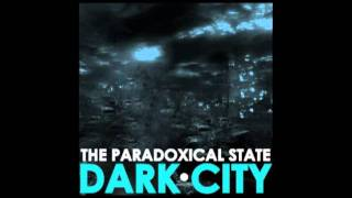 The Paradoxical State - Dark City (Atoms Family)