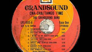 I Want To Be Happy Cha-Cha-The Grandsound Band
