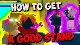 TIP TO GET A GOOD STAND IN YOUR BIZARRE ADVENTURE ROBLOX