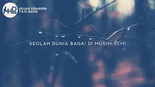 Lirik lagu |hujan kemarin|Taxi band